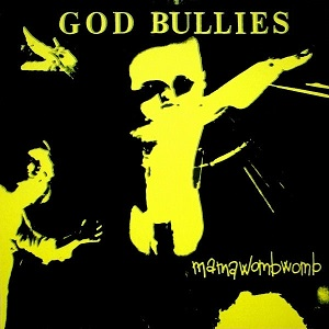 God_Bullies_-_Mama_Womb_Womb